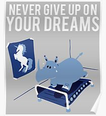 Chubby Unicorn NEver Give Up Your Dreams Poster