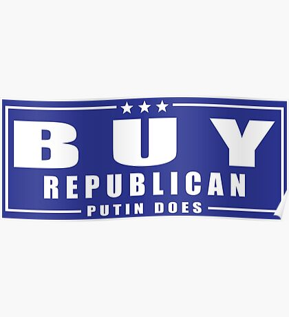 Buy Republican Putin Does Poster