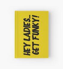 Cuaderno de tapa dura Hey Ladies... Get Funky!