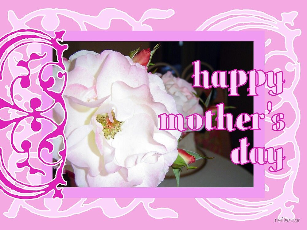 Happy Mother's Day - Version One by reflector