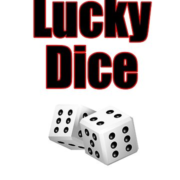 Lucky Dice - Casino Game Player T-Shirt by deanworld
