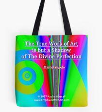 The True Work of Art Tote Bag