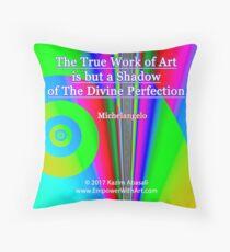 The True Work of Art Throw Pillow