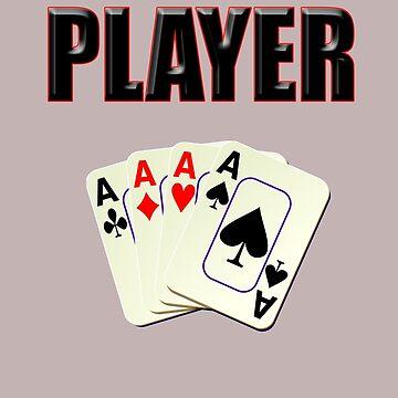Player T-Shirt - Poker Card Gambling Tee by deanworld
