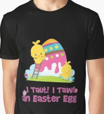 I Taut I Taw An Easter Egg Bird Graphic T-Shirt