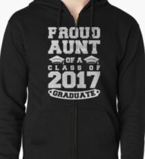 Proud Aunt Of A Class Of 2017 Graduate - Cool School or College Graduation Aunt Gift Tee Zipped Hoodie