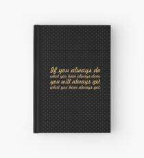 """If you always... """"Tony Robbins"""" Inspirational Quote Hardcover Journal"""
