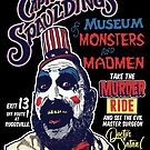 Captain Spaulding's Museum of Monsters and Madmen by myronmhouse