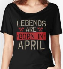 1ea5f0143 Vintage Legends Are Born In April Women s Relaxed Fit T-Shirt