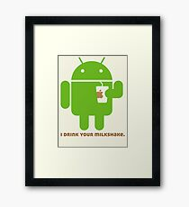 I drink your Milkshake Framed Print