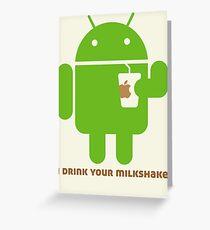 I drink your Milkshake Greeting Card