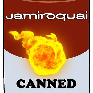 Canned Heat by djcaptainkirk