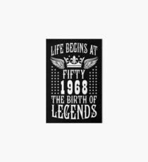 Life begins at Fifty 50 1968 The Birth of Legends Art Board