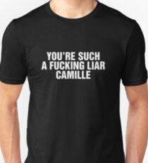 Tu es un menteur putain Camille T-shirt unisexe