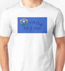 Nevada til I die Unisex T-Shirt