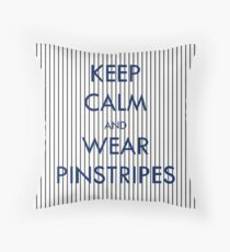 Keep Calm and Wear Pinstripes Throw Pillow