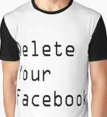 Delete your Facebook Graphic T-Shirt