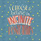 I Choose Infinite Possibilities by Mariana Musa