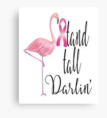 Breast Cancer Awareness-Stand Tall Darlin Canvas Print