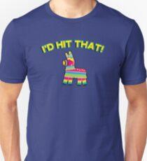 I'd hit that - pinata T-Shirt