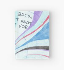 I can't go back - that's not what lives are for Hardcover Journal