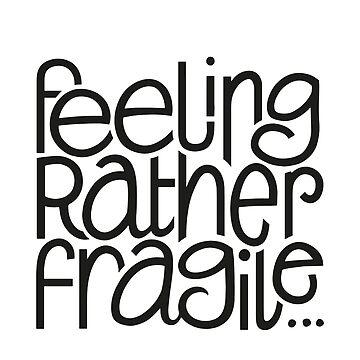 Feeling Fragile by mrana