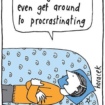 Procrastination by judyhoracek