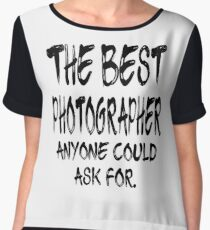 The Best Photographer Anyone Could Ask For Chiffon Top
