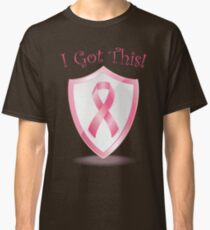 I Got This - Cancer Ribbon Classic T-Shirt