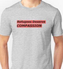 Refugees Deserve Compassion Unisex T-Shirt