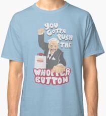 PUSH THE WHOPPER BUTTON Classic T-Shirt