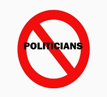 no politicians Unisex T-Shirt