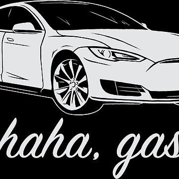 Haha, Gas - Tesla Model S - Elon Musk by elonscloset