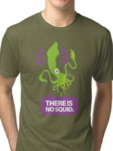 There is No Squid Tri-blend T-Shirt