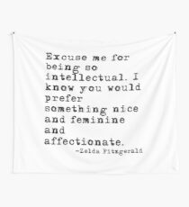 Excuse me for being so intellectual Wall Tapestry