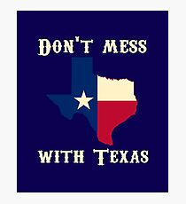 Don't Mess With Texas Quote Design Art State Silhouette Photographic Print