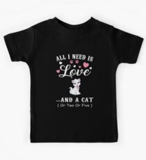 All i need is Love and a Cat Kids Tee