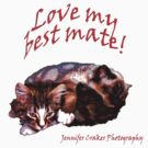 Love my best mate by Jennifer Craker