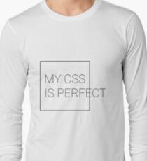 My CSS Is Perfect Long Sleeve T-Shirt