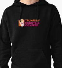 Trumpkin' Donuts & Covfefe  Pullover Hoodie