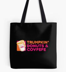 Trumpkin' Donuts & Covfefe  Tote Bag