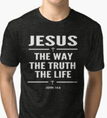 Jesus The Way The Truth The Life John 14:6 Christian Gift Tri-blend T-Shirt