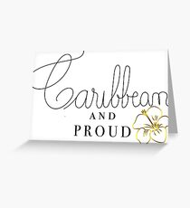 Caribbean and proud Greeting Card