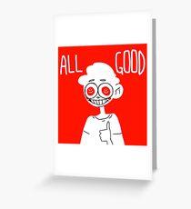ALL GOOD Greeting Card
