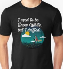 I Used To Be Snow White But I Drifted Unisex T-Shirt