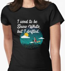 I Used To Be Snow White But I Drifted Women's Fitted T-Shirt