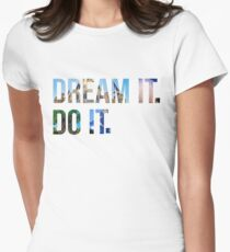 Dream It. Do it. Womens Fitted T-Shirt