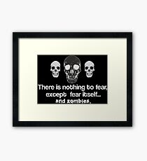 Fear Zombies Framed Print