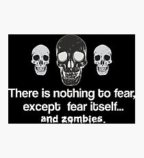 Fear Zombies Photographic Print