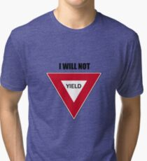 NOT YIELD Tri-blend T-Shirt